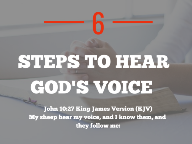 Six Steps to hear God's voice - God wants to speak to you